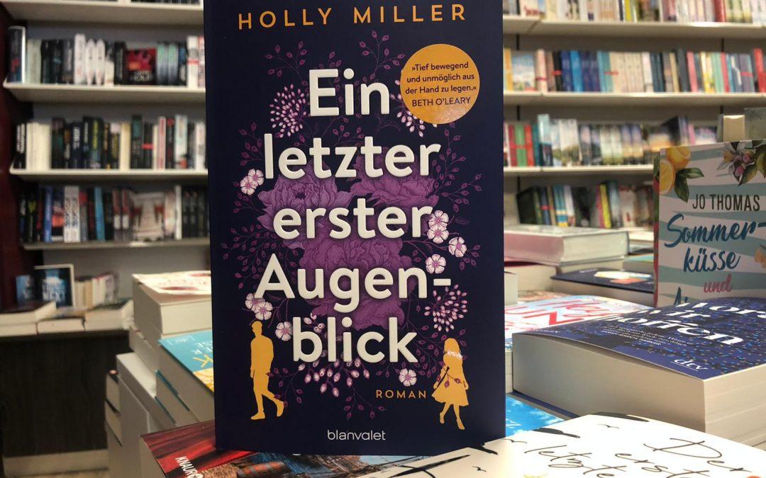 Holly Miller Ein letzter erster Augenblick